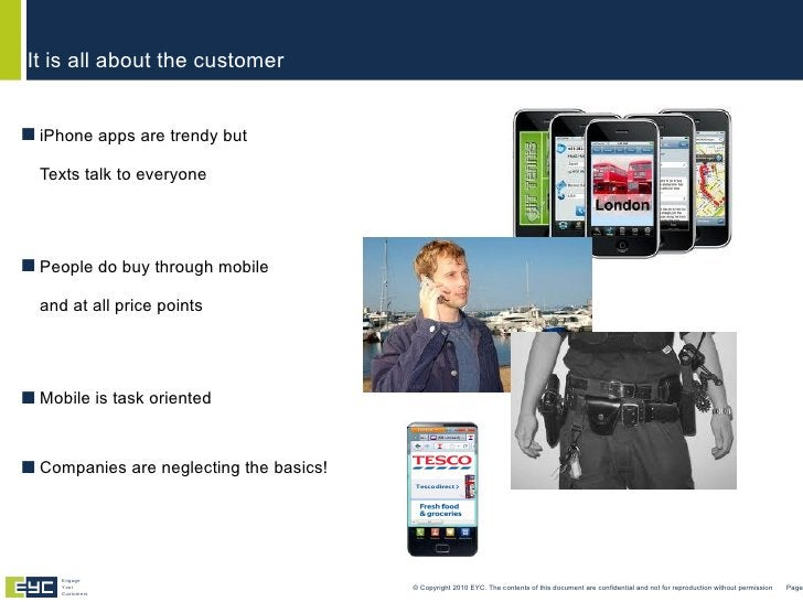<ul><li>iPhone apps are trendy but Texts talk to everyone </li></ul><ul><li>People do buy through mobile and at all price ...