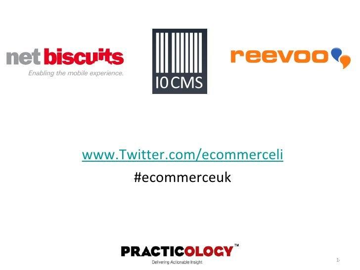 <ul><li>www.Twitter.com/ecommerceli </li></ul><ul><li>#ecommerceuk </li></ul>