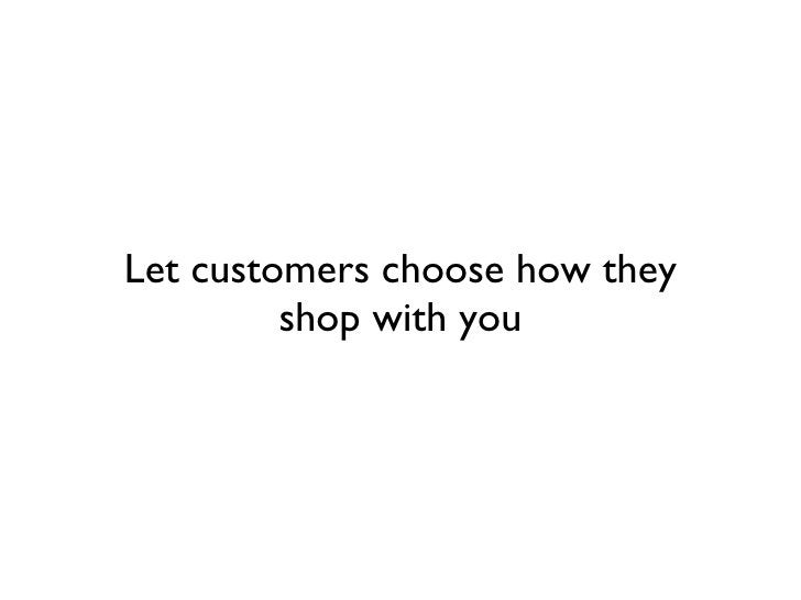 Let customers choose how they shop with you