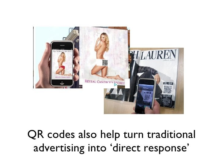 QR codes also help turn traditional advertising into 'direct response'