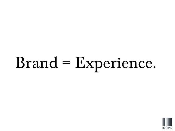 Brand = Experience.