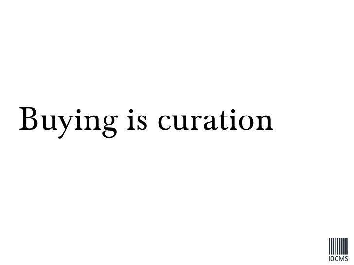 Buying is curation