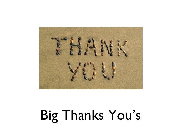 Big Thanks You's