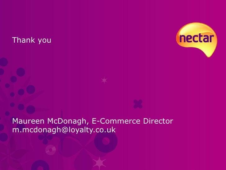 Thank you Maureen McDonagh, E-Commerce Director [email_address]