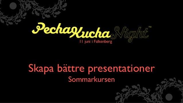 Skapa bättre presentationer   Sommarkursen 11 juni i Falkenberg