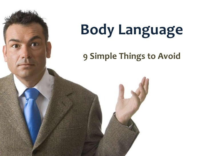 Body Language<br />9 Simple Things to Avoid<br />