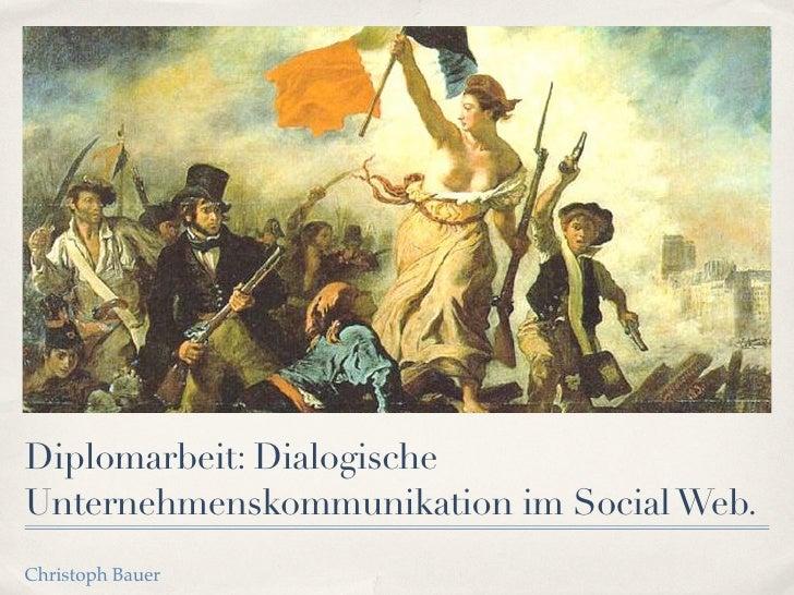Diplomarbeit: Dialogische Unternehmenskommunikation im Social Web. Christoph Bauer