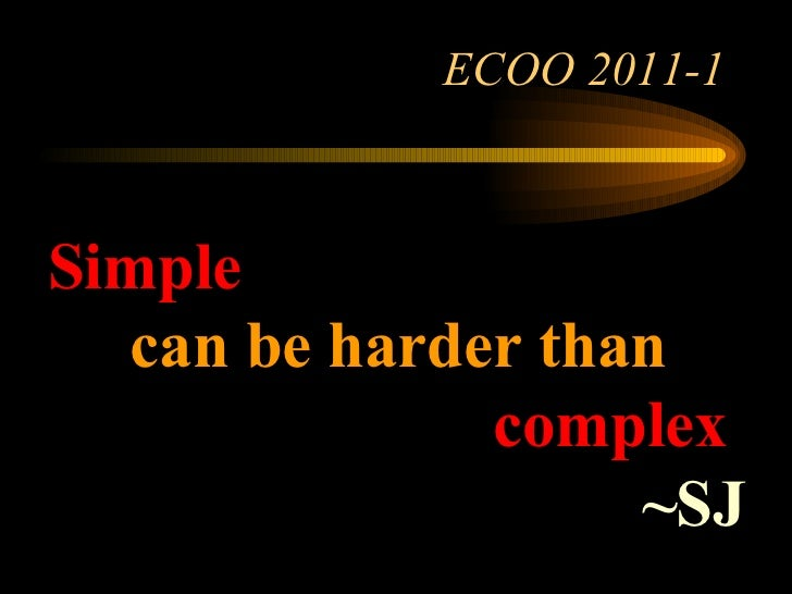 ECOO 2011-1 Simple  can be harder than   complex ~SJ
