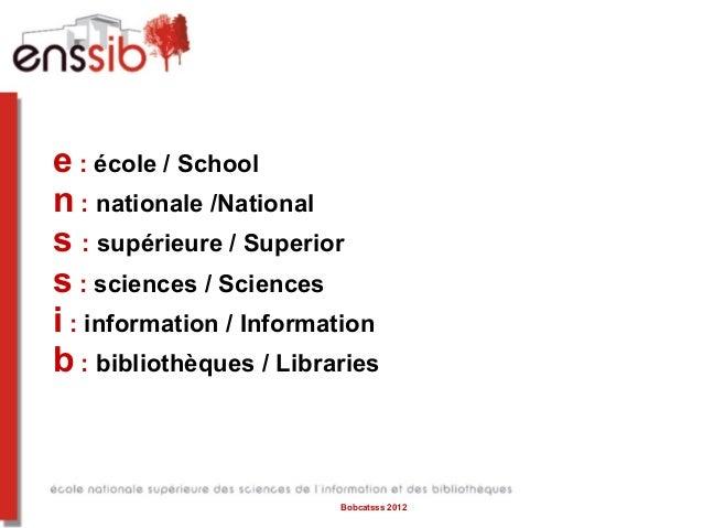 e : école / Schooln : nationale /Nationals : supérieure / Superiors : sciences / Sciencesi : information / Informationb : ...