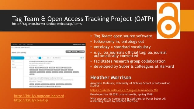 Tag Team & Open Access Tracking Project (OATP) http://tagteam.harvard.edu/remix/oatp/items • Tag Team: open source softwar...