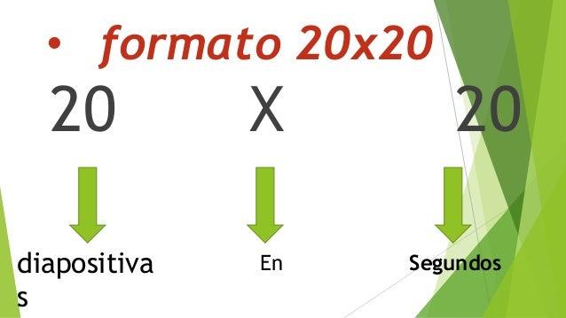 • formato 20x20 20 X 20 diapositiva s SegundosEn