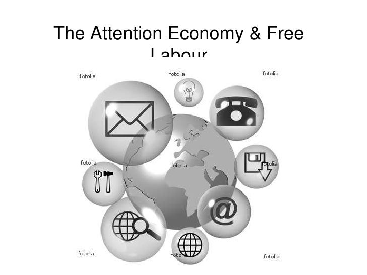 The Attention Economy & Free Labour<br />