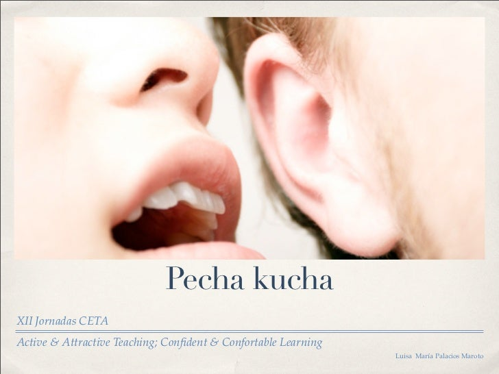 Pecha kuchaXII Jornadas CETAActive & Attractive Teaching; Confident & Confortable Learning                                 ...