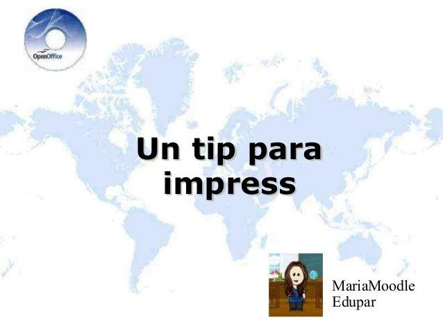 Un tip paraUn tip para impressimpress MariaMoodle Edupar