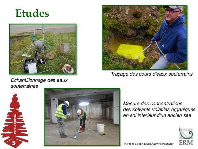 PECHAKUCHA The world's leading sustainability consultancy Etudes Echantillonnage des eaux souterraines Traçage des cours d...