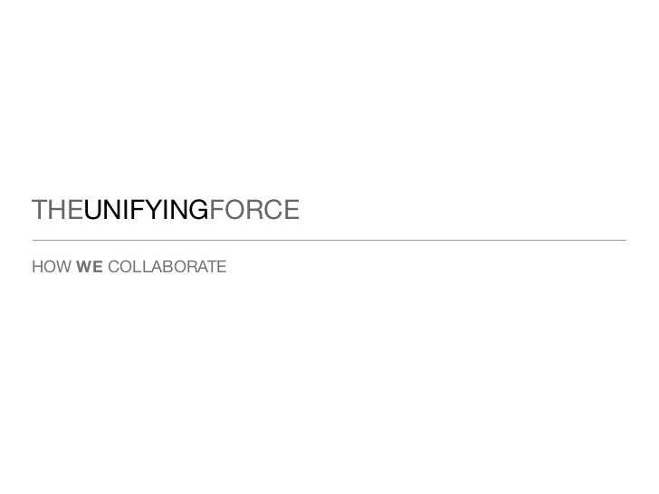 THEUNIFYINGFORCE HOW WE COLLABORATE