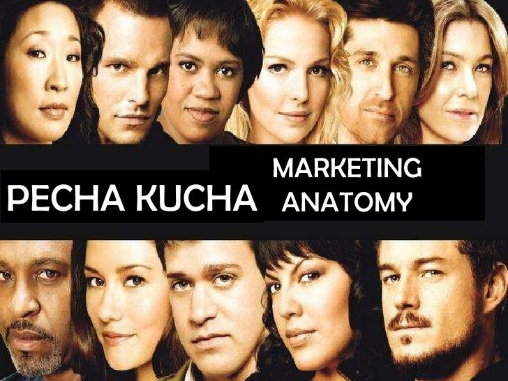 MARKETING ANATOMY PECHA KUCHA