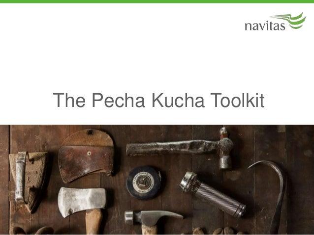 The Pecha Kucha Toolkit