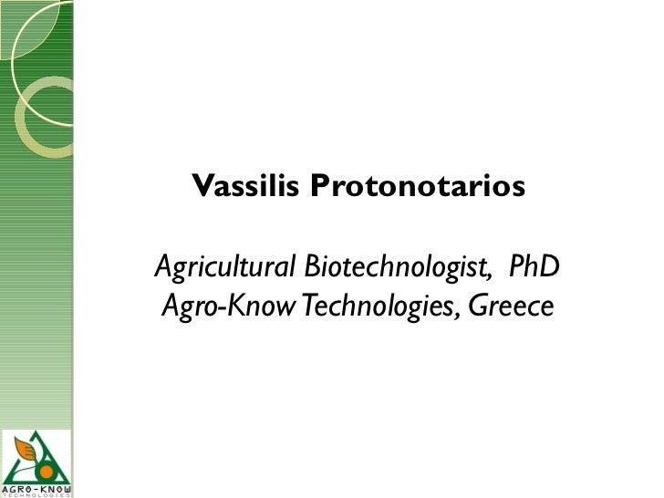 Vassilis ProtonotariosAgricultural Biotechnologist, PhDAgro-Know Technologies, Greece