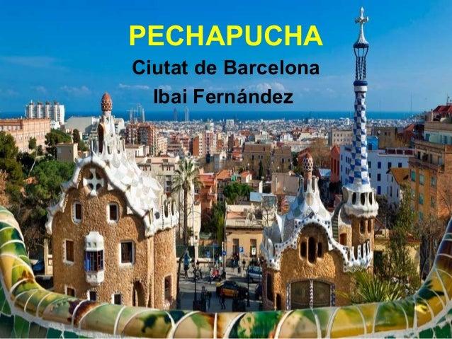 PECHAPUCHA Ciutat de Barcelona Ibai Fernández