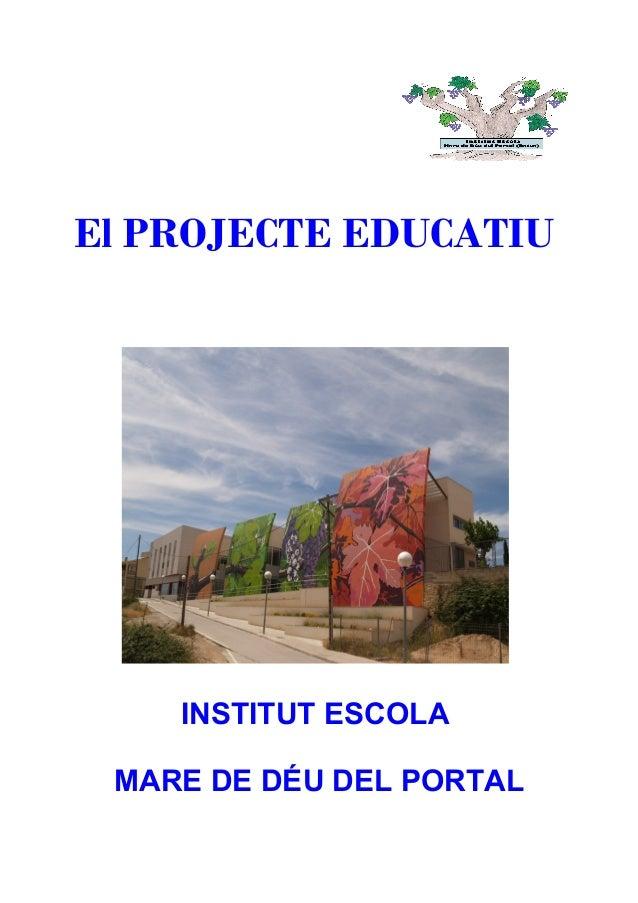 El PROJECTE EDUCATIUINSTITUT ESCOLAMARE DE DÉU DEL PORTAL
