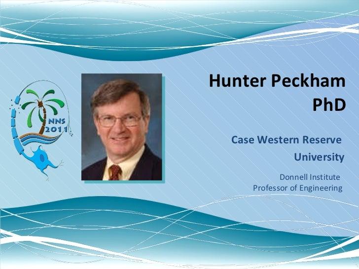 Hunter Peckham  PhD Case Western Reserve  University Donnell Institute  Professor of Engineering