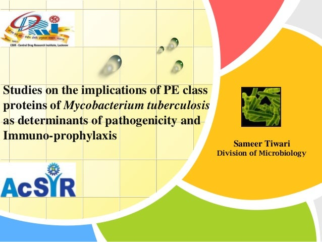 Studies on the implications of PE class proteins of Mycobacterium tuberculosis as determinants of pathogenicity and Immuno...
