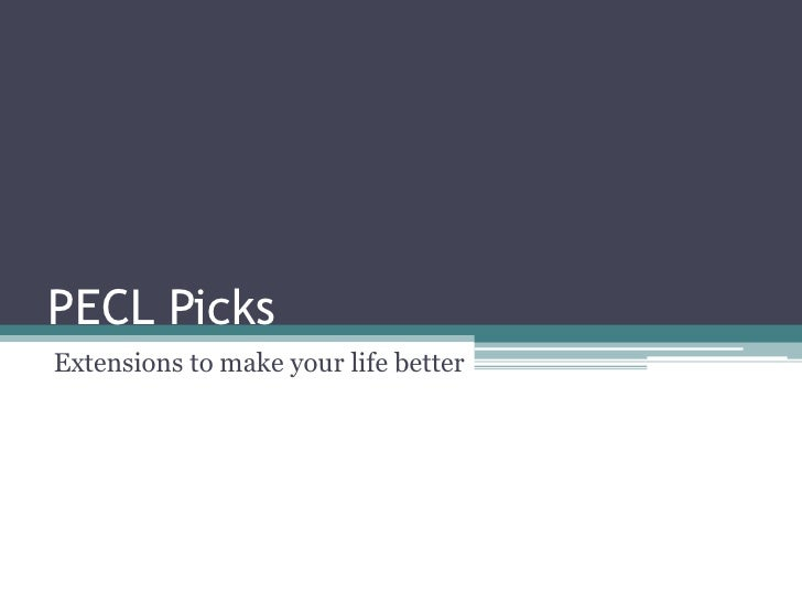 PECL Picks Extensions to make your life better