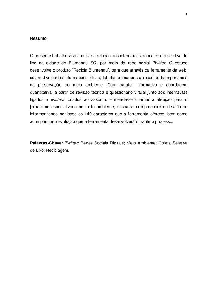 1ResumoO presente trabalho visa analisar a relação dos internautas com a coleta seletiva delixo na cidade de Blumenau SC, ...