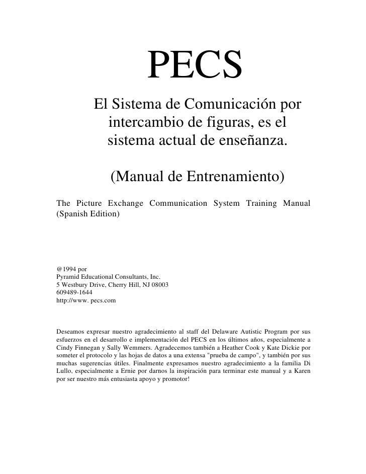 PECS              El Sistema de Comunicación por                intercambio de figuras, es el                sistema actua...