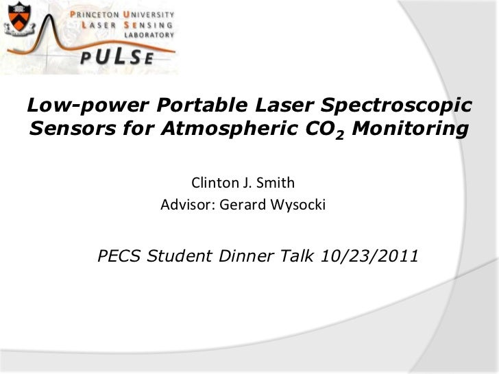 Low-power Portable Laser SpectroscopicSensors for Atmospheric CO2 Monitoring                Clinton J. Smith            Ad...