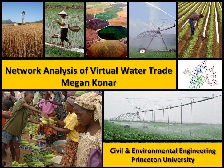 Network Analysis of Virtual Water Trade                Megan Konar                                     ...