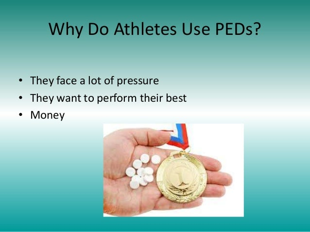 the use of performance enhancing drugs Encourage your teen's coaches, school and sports organizations to discourage  the use of performance-enhancing drugs reassure your teen of your love and.