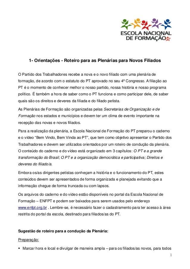 1- Orientações - Roteiro para as Plenárias para Novos FiliadosO Partido dos Trabalhadores recebe a nova e o novo filiado c...