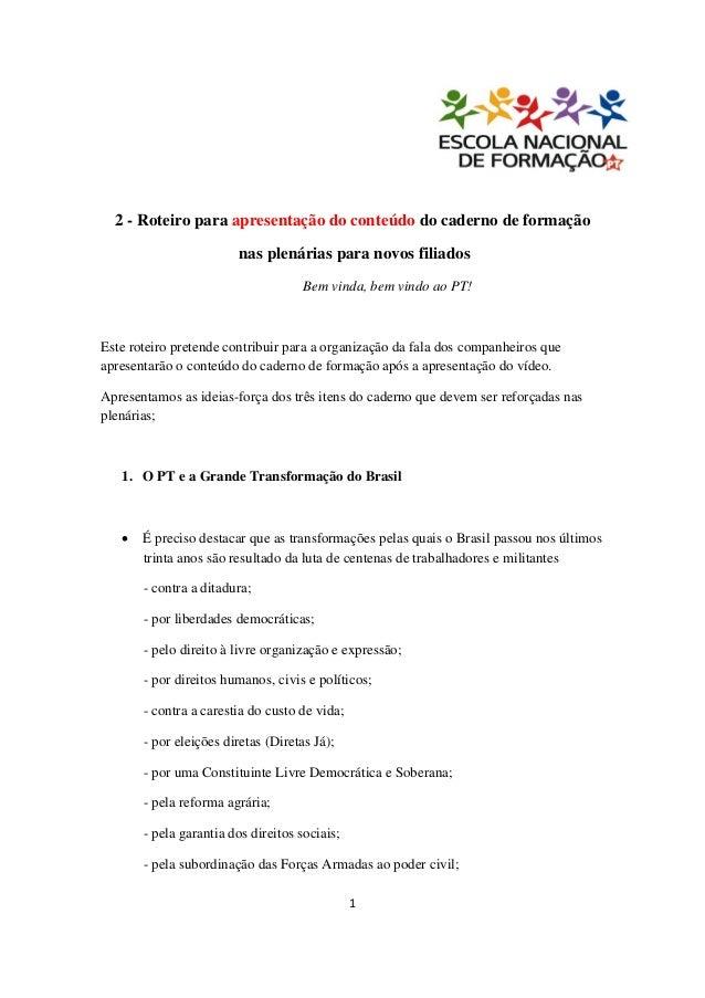 2 - Roteiro para apresentação do conteúdo do caderno de formação                        nas plenárias para novos filiados ...