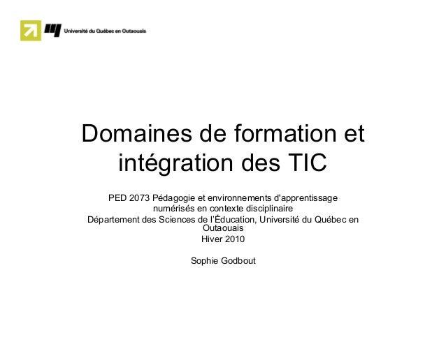 Domaines de formation et intégration des TIC PED 2073 Pédagogie et environnements d'apprentissage numérisés en contexte di...