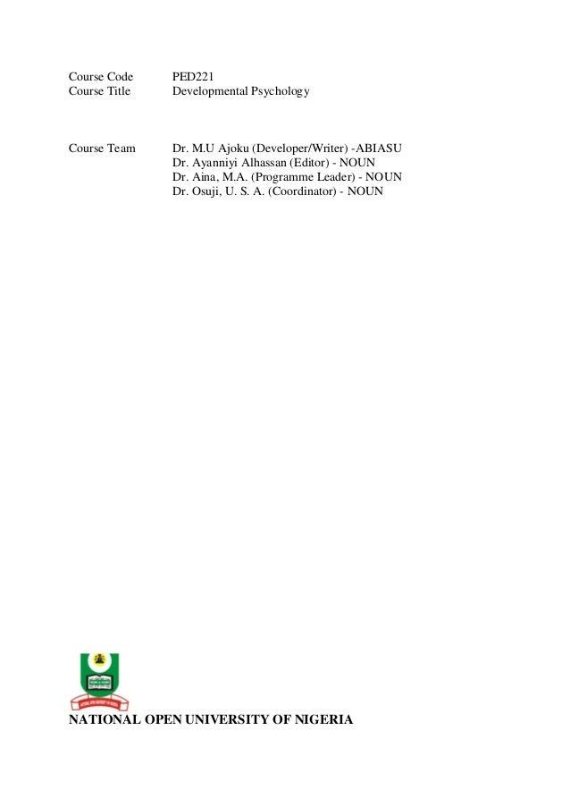 Course Code PED221 Course Title Developmental Psychology Course Team Dr. M.U Ajoku (Developer/Writer) -ABIASU Dr. Ayanniyi...