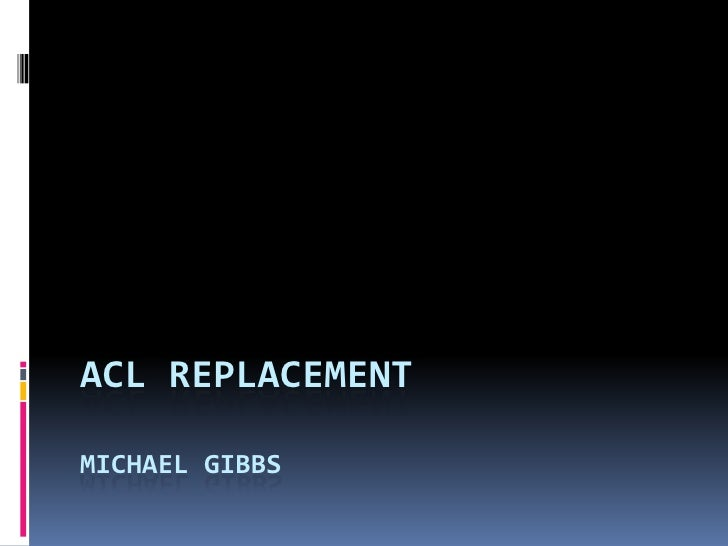 Acl replacementMichael gibbs<br />