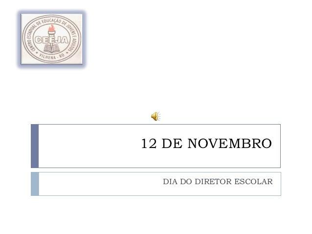 12 DE NOVEMBRO  DIA DO DIRETOR ESCOLAR