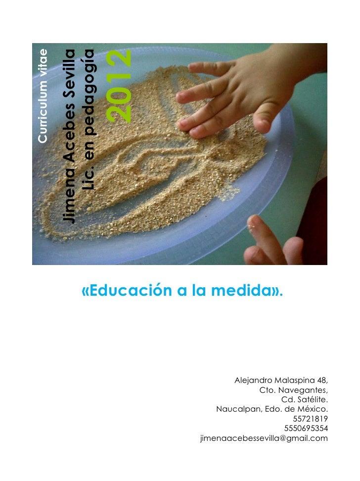 Curriculum vitae                       Lic. en pedagogía                   Jimena Acebes Sevilla                          ...