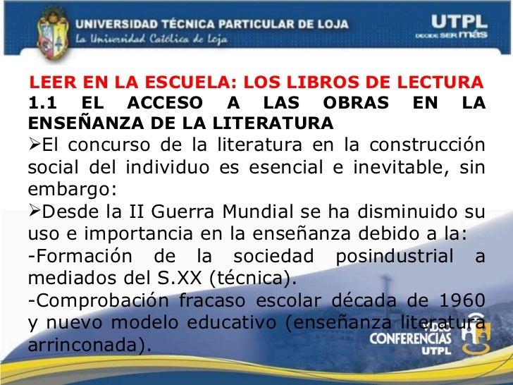 <ul><li>LEER EN LA ESCUELA: LOS LIBROS DE LECTURA </li></ul><ul><li>1.1 EL ACCESO A LAS OBRAS EN LA ENSEÑANZA DE LA LITERA...