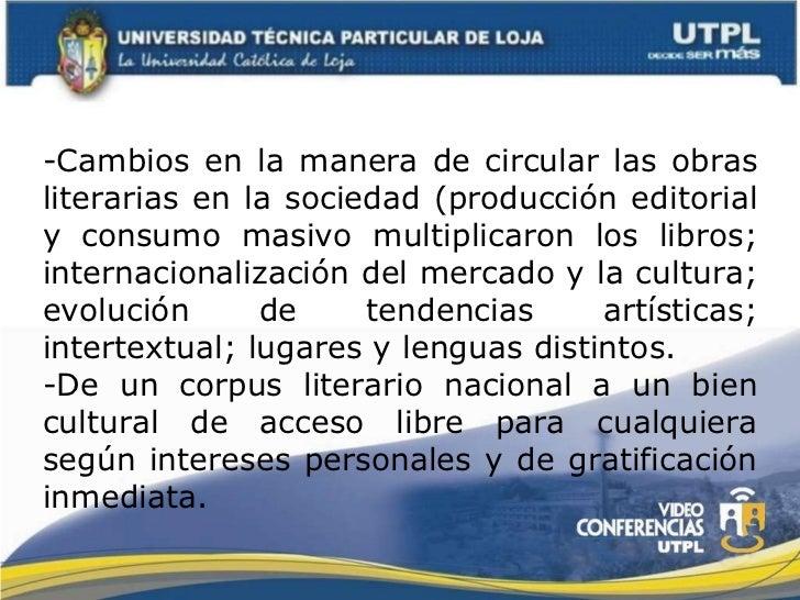 -Cambios en la manera de circular las obras literarias en la sociedad (producción editorial y consumo masivo multiplicaron...