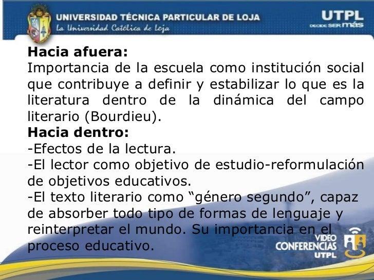 Hacia afuera: Importancia de la escuela como institución social que contribuye a definir y estabilizar lo que es la litera...