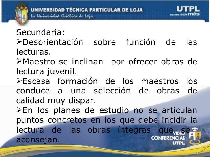 <ul><li>Secundaria:  </li></ul><ul><li>Desorientación sobre función de las lecturas. </li></ul><ul><li>Maestro se inclinan...