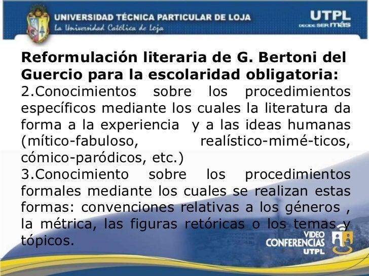 <ul><li>Reformulación literaria de G. Bertoni del Guercio para la escolaridad obligatoria: </li></ul><ul><li>Conocimientos...