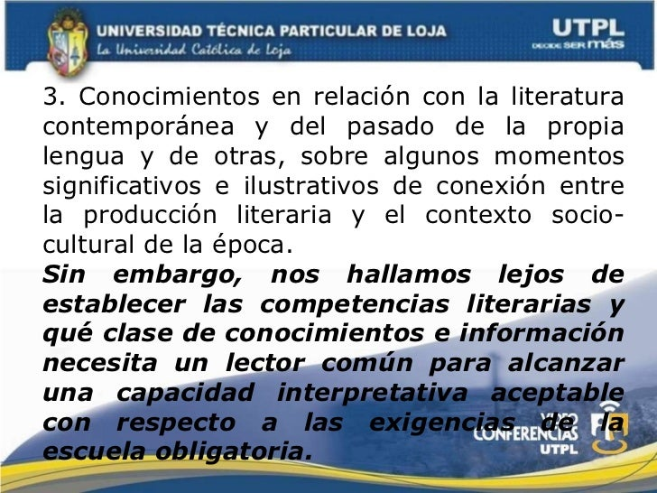 3. Conocimientos en relación con la literatura contemporánea y del pasado de la propia lengua y de otras, sobre algunos mo...