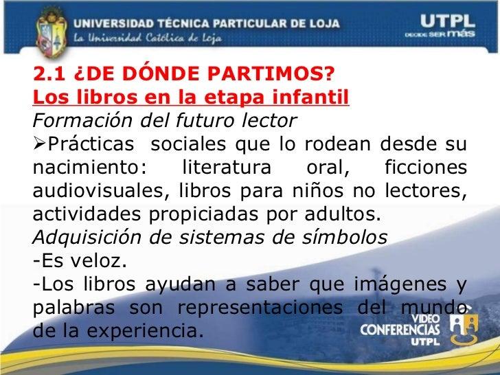 <ul><li>2.1 ¿DE DÓNDE PARTIMOS? </li></ul><ul><li>Los libros en la etapa infantil </li></ul><ul><li>Formación del futuro l...