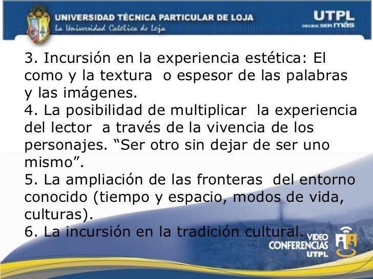 3. Incursión en la experiencia estética: El como y la textura  o espesor de las palabras y las imágenes. 4. La posibilidad...
