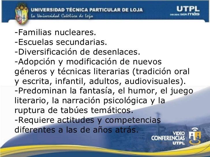 -Familias nucleares. -Escuelas secundarias. -Diversificación de desenlaces. -Adopción y modificación de nuevos géneros y t...