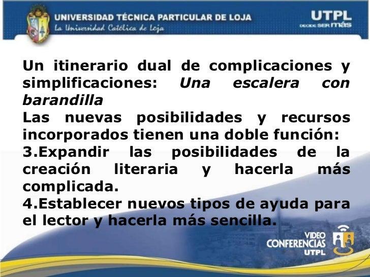 <ul><li>Un itinerario dual de complicaciones y simplificaciones:  Una escalera con barandilla </li></ul><ul><li>Las nuevas...